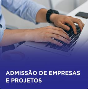 Admissão de empresas e projetos.